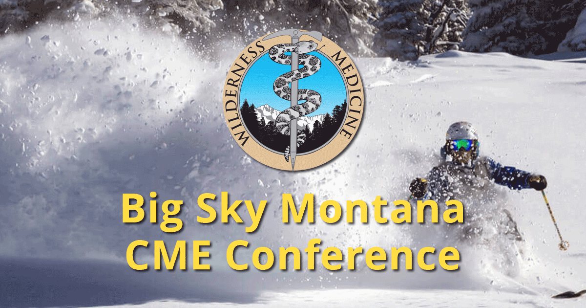 National CME Conference on Wilderness Medicine in Big Sky