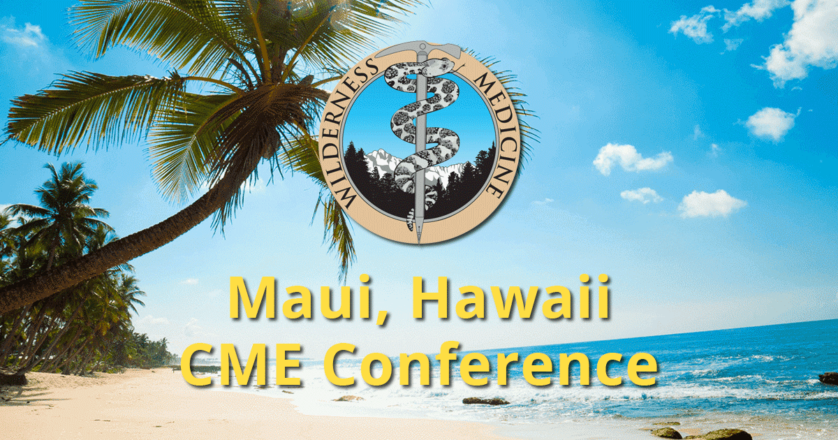 Maui Hawaii - CME Conference on Wilderness Medicine - Wilderness